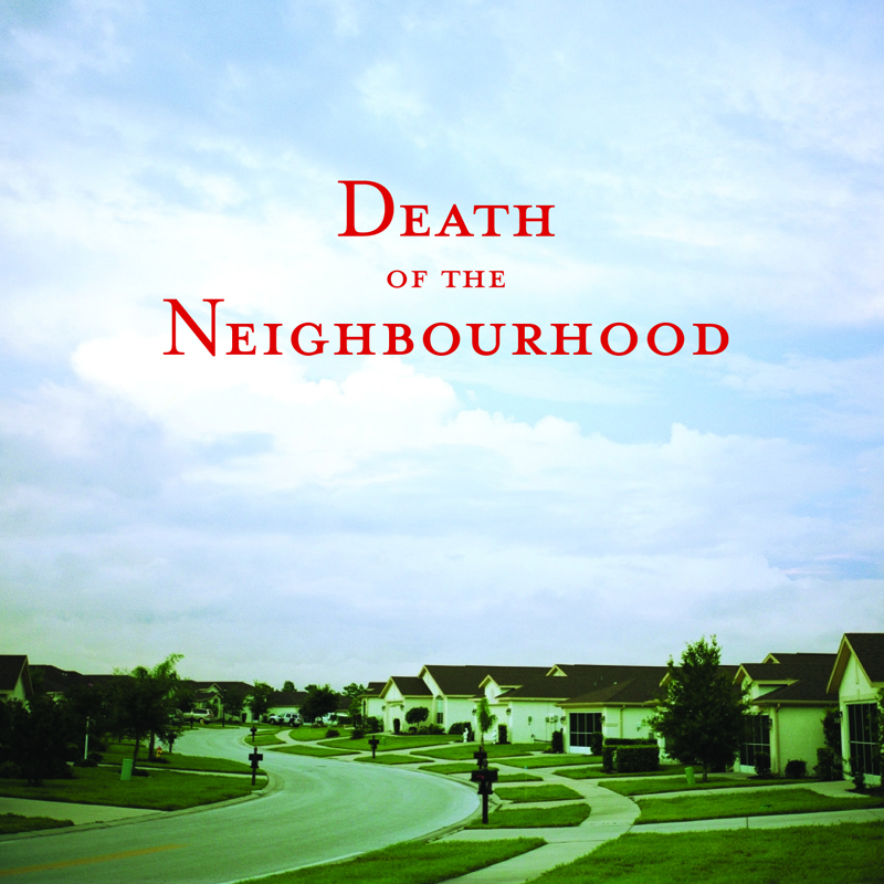 Death of the Neighbourhood - 'Death of the Neighbourhood'  ATICDB002