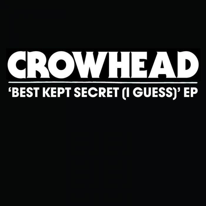 Crowhead - The Best Kept Secret (I guess) / Brand New