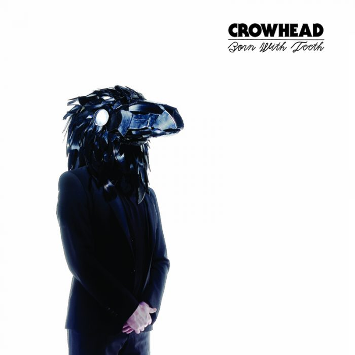 Crowhead - Born With Teeth