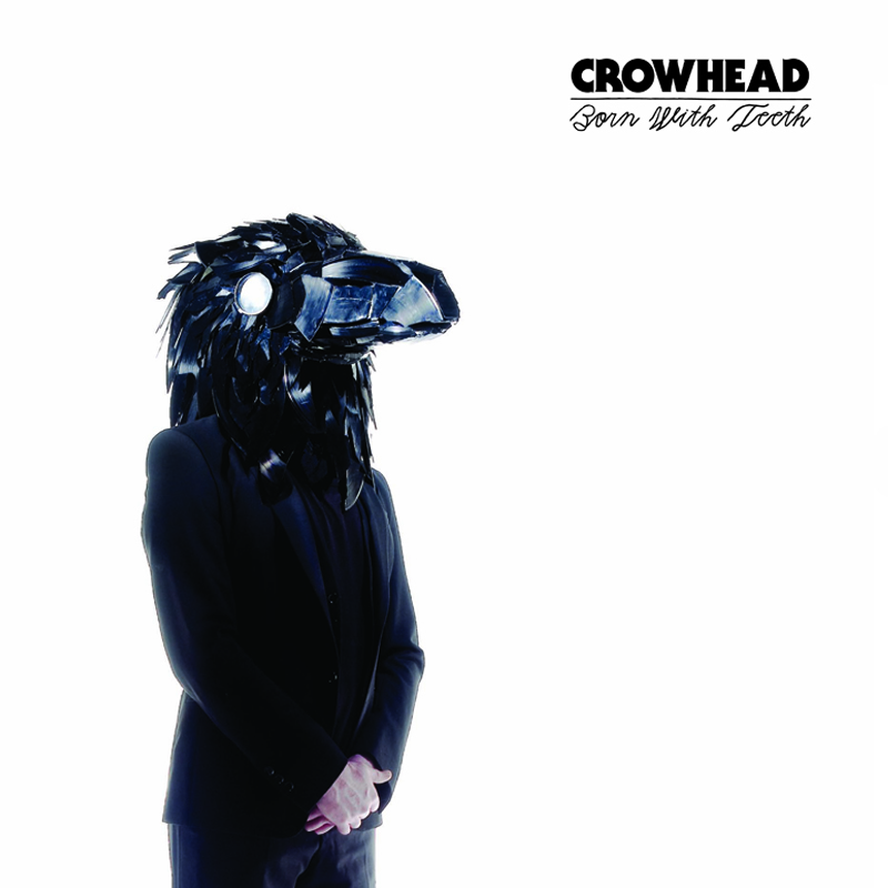 Crowhead -Born With Teeth
