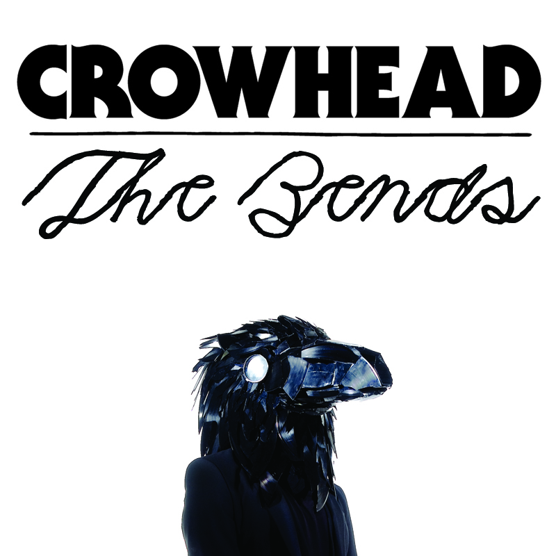 Crowhead - 'The Bends EP'